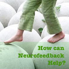 Neurofeedback: How Can It Help?